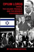 Opium_Lords-Israel_the_Golden_Triangle_and_the_Kennedy_Assassination_2002.pdf