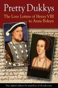 Pretty_Dukkys_The_Love_Letters_of_Henry_VIII_to_Anne_Boleyn.pdf