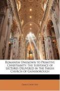 Romanism_Unknown_to_Primitive_Christianity.pdf