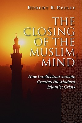 Robert.R.Reilly_The Closing of the Muslim Mind.pdf